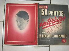OBJECTIF : 50 PHOTOS INTERDITES par la CENSURE ALLEMANDE