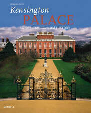 Kensington Palace: The Official Illustrated History, Impey, Edward,