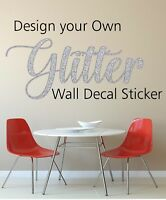 Custom Personalised GLITTER wall  Decal Sticker Metallic Shiny mural any surface