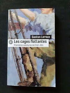 Gaston Leroux - Les cages flottantes