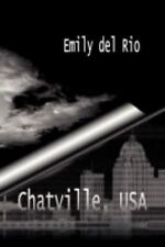 Chatville, USA by Emily Del Rio (2008, Paperback)