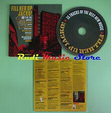 CD FILL HER UP JACKO! compilation PROMO 2013 ROY HARPER NEKO CASE CALIFONE (C25)