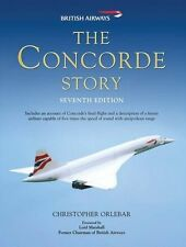 The Concorde Story: Seventh Edition (General Aviation) New Hardcover Book Christ