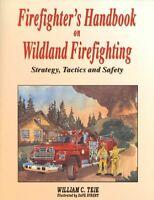 Firefighter's Handbook on Wildland Firefighting : Strategy, Tactics and...