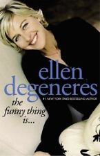 The Funny Thing Is by Ellen DeGeneres 2003 hardcover
