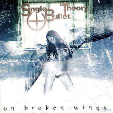 On Broken Wings * by Single Bullet Theory (CD, Oct-2007, Crash Music, Inc.)