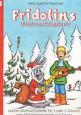 Fridolins Weihnachtsalbum Hans Joachim Teschner Weihnachtslieder für Gitarre