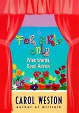 For Girls Only: Wise Words and Good Advice (Avon Camelot Book)