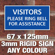 SMALL 'VISITORS PLEASE RING BELL FOR ASSISTANCE' SIGN PLAQUE NOTICE - ANY COLOUR
