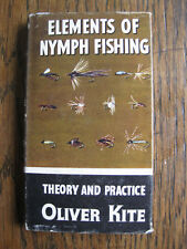 Elements of Nymph Fishing - Theory and Practice by Oliver Kite First Ed 1966