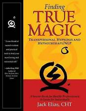 Finding True Magic: Transpersonal Hypnosis and Hypnotherapy / NLP, Very Good Con