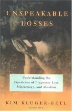 Unspeakable Losses: Understanding the Experience of Pregnancy Loss, Mi-ExLibrary