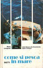 Longeval - Come si pesca in mare - Bietti 1975 Pesca d'altura e traina