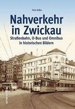 Fachbuch Nahverkehr in Zwickau, Straßenbahn, O-Bus und Omnibus in Bildern, NEU