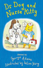 Dr Dog and Nurse Kitty by Georgie Adams (P/B 2000)