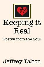 Keeping It Real : Poetry from the Soul by Jeffrey Talton (2015, Hardcover)