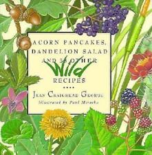 Acorn Pancakes, Dandelion Salad, and 38 Other Wild Recipes-ExLibrary