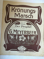 """G. Meyerbeer : """" Krönungs - Marsch """" aus der Oper """" Der Prophet """" - alte Noten"""