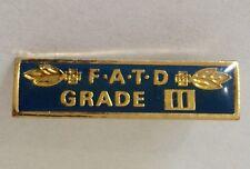 FATD Grade 11 School Pin Badge Rare Vintage (J8)