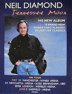 "NEIL DIAMOND ""TENNESSEE MOON"" U.K. PROMO POSTER v.2 - Neil Standing Above Dates"