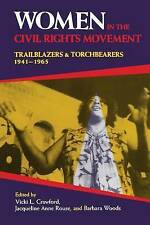 Women in the Civil Rights Movement: Trailblazers and Torchbearers, 1941-1965 by