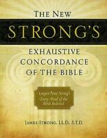 The New Strong's Exhaustive Concordance of the Bible by Strong, James