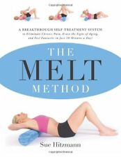 The MELT Method: A Breakthrough Self-Treatment Sys