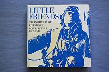 Little Friends, The Fighter Pilot Experience In World War II England, by Philip