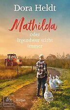 Mathilda oder Irgendwer stirbt immer: Roman von Heldt, Dora | Buch | Zustand gut