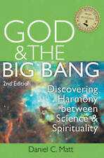 God and the Big Bang, (2nd Edition): Discovering Harmony Between Science and Spi
