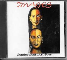 CD ALBUM 11 TITRES--IMAGES--RENDEZ NOUS NOS REVES--1993