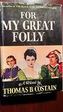 For My Great Folly by Thomas B Costain1947