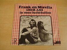 FRANK EN MIRELLA - CHER AMI / IN ONZE LUCHTBALLON / 45T