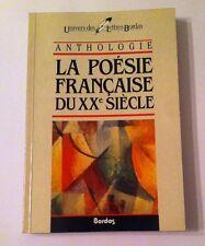 ANTHOLOGIE DE LA POESIE FRANçAISE DU  XX siècle  Par Daniel Bergez