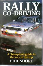 Rally Co-Driving by Phil Short Audi Quattro Celica Waldegaard Rohrl Llewellin +