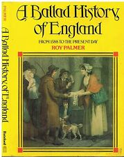 A Ballad History of England from 1588 to the Present Day by Roy Palmer, Batsford