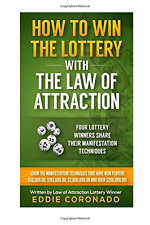 How To Win The Lottery With The Law Of Attraction: Four Lottery Winners Share Th