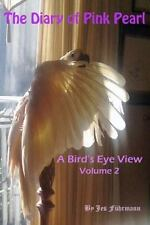 The Diary of Pink Pearl, a Bird's Eye View - Vol. 2 by Jes Fuhrmann (2013,...