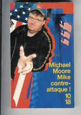 """Michael Moore : Mike contre-attaque ! """" Bienvenue aux Etats stupides ' 10-18 """""""