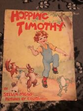 Vintage Childrens Bk - Hopping Timothy by Stella Mead Pictures by Eulalie 1949