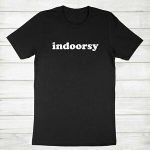 Indoorsy Shirt Homebody Unisex Indoor Tee T-Shirt Cute Gifts for Introverts