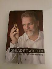 GESUNDHEIT VERBOTEN - unheilbar war gestern | Andreas Ludwig Kalcker, NEU