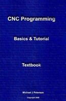 CNC Programming : Beginning Basics of G-Code, Paperback by Peterson, Michael ...