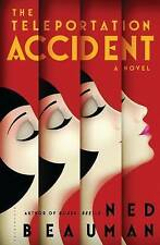NEW The Teleportation Accident: A Novel by Ned Beauman