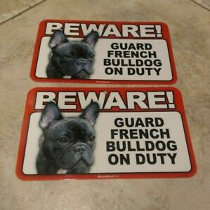BEWARE Guard Dog on Duty Sign - French Bulldog Plastic Sign Lot of 2