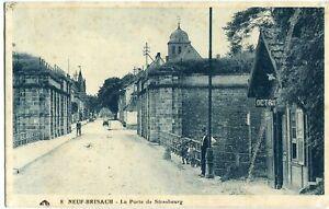 AK/CPA NEUF-BRISACH /NEU-BREISACH La Porte de Strasbourg, Straße 10er