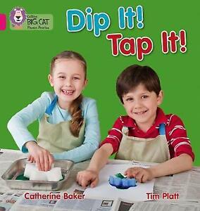 Dip It! Tap It!: Band 01A/Pink A (Collins Big Cat Phonics), Collins Big Cat,Bake
