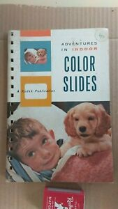 VINTAGE KODAK ADVENTURES  IN INDOOR COLOUR SLIDES, 65 PAGE BOOKLET. 1958 - 59