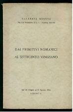 GALLERIA GENOVA DAI PRIMITIVI ROMANICI AL SETTECENTO VENEZIANO 1955 ARTE PITTURA