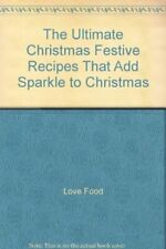 The Ultimate Christmas Festive Recipes That Add Sparkle to Christmas By Love Fo